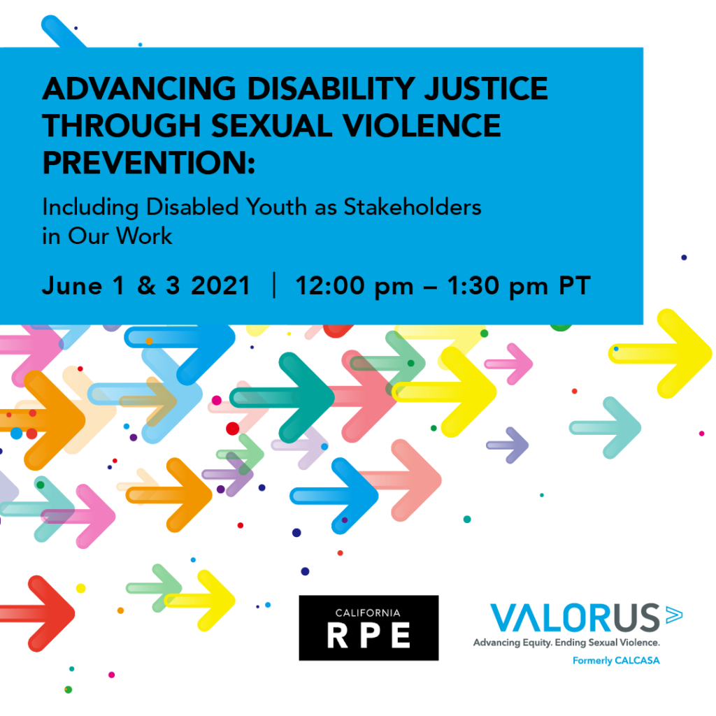 Image has title date and time of web conference Advancing Disability Justice through Sexual Violence Prevention June 1 and 3 2021 at 12:00 pm PT